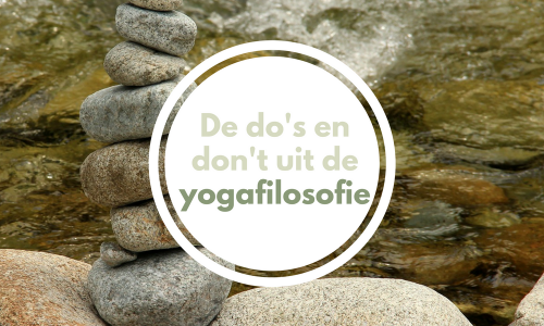 De do's and don'ts uit de yogafilosofie
