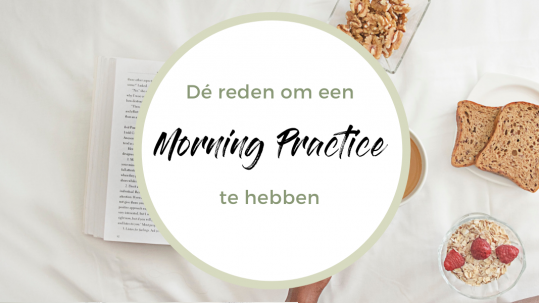 De reden om een morning practice te hebben